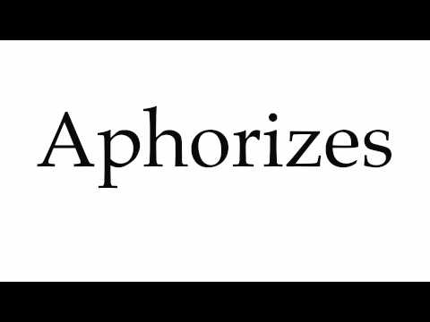 How to Pronounce Aphorizes
