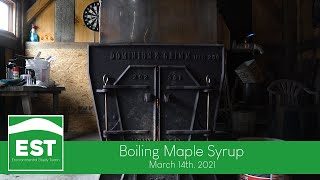EST - Boiling Maple Syrup - March 2021