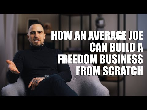 How An Average Joe Can Build A Freedom Business From Zero
