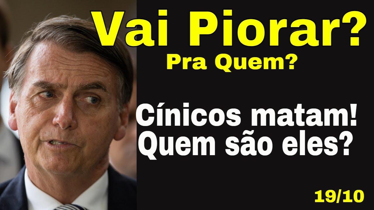 Largou de Vez! Bolsonaro avisa que é incapaz! Dubai (0800) é linda! Cínicos ocultos e os descarados!