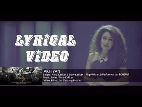 Akhiyan Full Song with LYRICS   Neha Kakkar ft Bohemia   Edited by Gaurang Bhasin   MRG Production