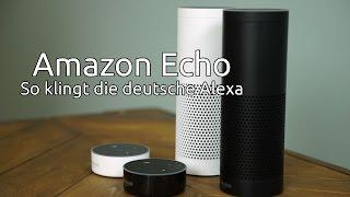 Amazon Echo ausprobiert: Alexa spricht Deutsch - GIGA.DE