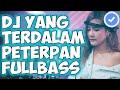 DJ YANG TERDALAM PETERPAN MANTAP JIWA ♫ REMIX FULLBASS TERBARU