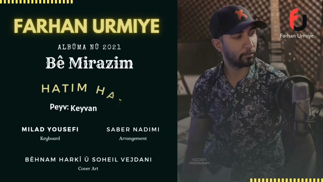 Farhan Urmiye Albûma Nû 2021 Bê Mirazim | فرهان ارومیه آلبوما نو