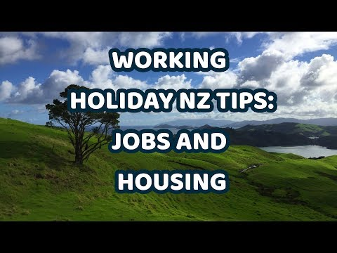 Working Holiday Visa NZ Tips | Jobs and Housing
