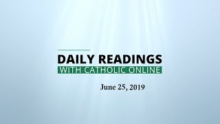 Daily Reading for Tuesday, June 25th, 2019 HD Video