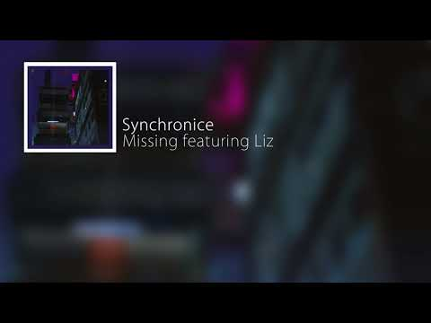 Synchronice - Missing featuring Liz