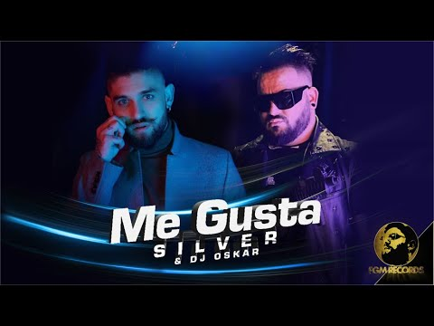 SILVER & DJ OSKAR - ME GUSTA, 2020 / Силвър и Dj Оскар - Me Gusta, 2020