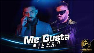 SILVER  DJ OSKAR - ME GUSTA, 2020 / Силвър и Dj Оскар - Me Gusta, 2020