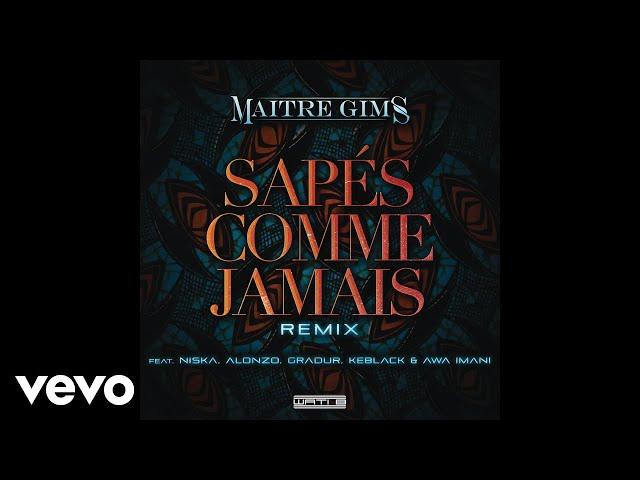 Maître Gims - Sapés comme jamais (Remix) (Audio) ft. Alonzo, Gradur, KeBlack, Awa Imani