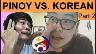 "Philippines vs Korea || Ganito gumanti ang Pinoy || ""Hi Philippines, I'm Korean"" Part 2"