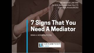 7 Signs That You Need A Mediator - Weinberger Law Firm