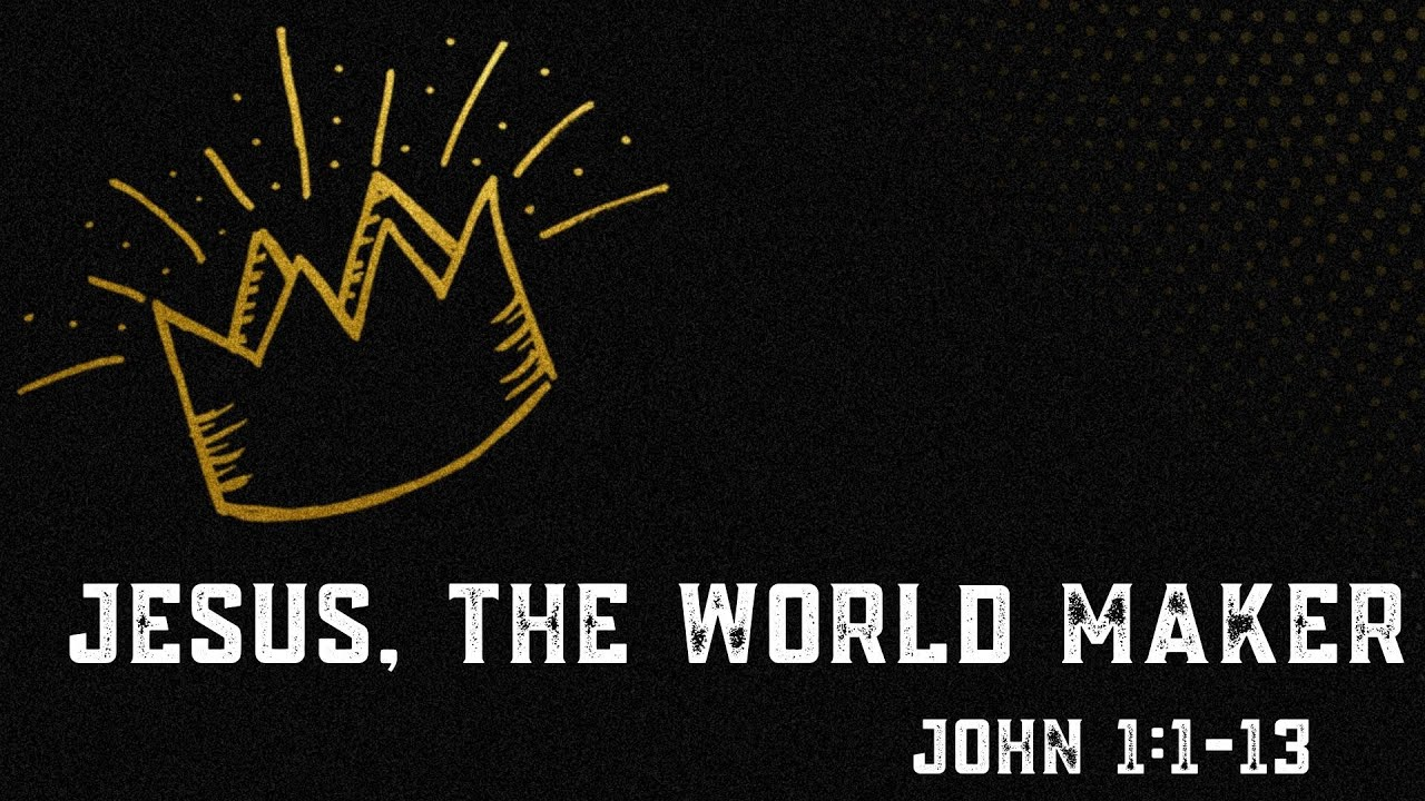 "March 8th 2020 ""Jesus, the World Maker"" Dr. Tim Prock"