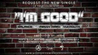 Play I'm Good (Feat. Balance And Yukmouth)