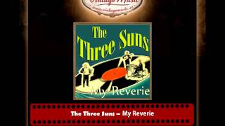 The Three Suns – My Reverie