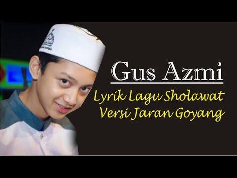 Gus Azmi Lyrik Lagu Sholawat Versi Jaran Goyang