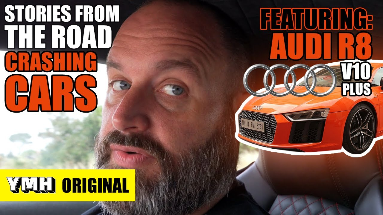 Crashing Cars & Reviewing The Audi R8 V10 Plus | Stories From The Road