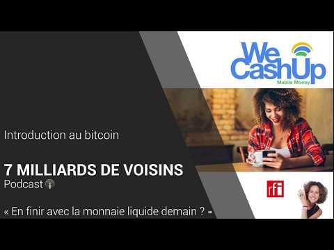WeCashUp : Disparition des monnaies en cash et Introduction au bitcoin. RFI - 7 milliards de voisins