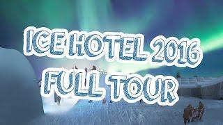 Ice Hotel 2016 Full Tour! Icehotel Sweden 2015/2016!