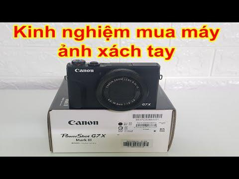 Canon G7X Mark III : Chia Sẽ Kinh Nghiệm Mua Máy ảnh Xách Tay.