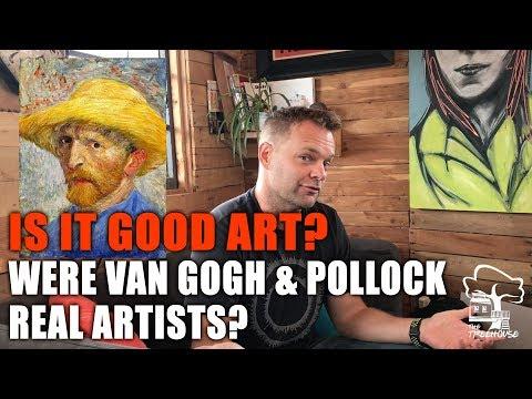 Is It Good Art? Were Van Gogh & Pollock Real Artists?
