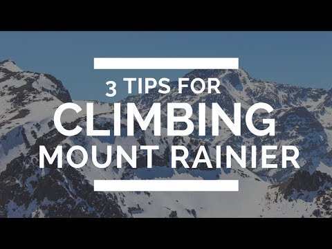 3 Tips You Need to Know for Climbing Mount Rainier