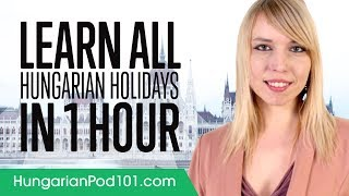 Learn ALL Hungarian Holidays in 1 Hour