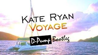 Kate Ryan - Voyage (D-Pump Bootleg)