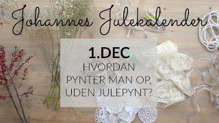 1.DEC - HVORDAN PYNTER MAN OP UDEN JULEPYNT?