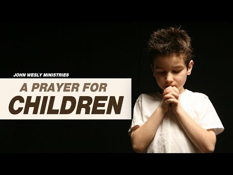 A Prayer for Children   Every Parent must Pray for their Children