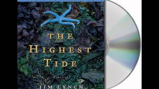 The Highest Tide by Jim Lynch--Audiobook Excerpt
