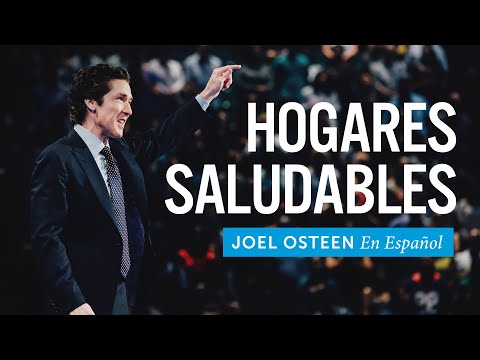 Hogares Saludables | Joel Osteen