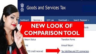 New Look of GST Tax liability and ITC comparison Tool, Easy way of reconciliations in GST