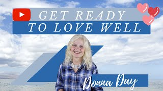 Get Ready To Love Well - Pastor Donna Day