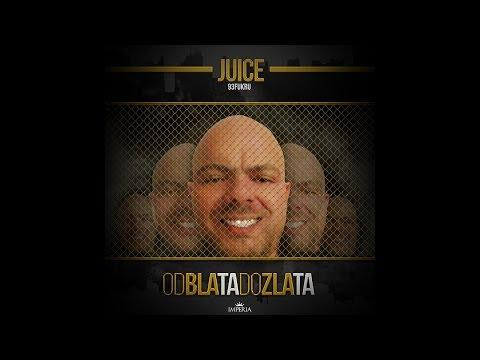 Juice - 2017 - Od blata do zlata