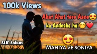 😌👱Mahiya ve soneya atif Aslam best romantic WhatsApp status👸👰