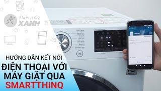 Hướng dẫn kết nối điện thoại với máy giặt LG qua ứng dụng SmartThinQ   Điện máy XANH