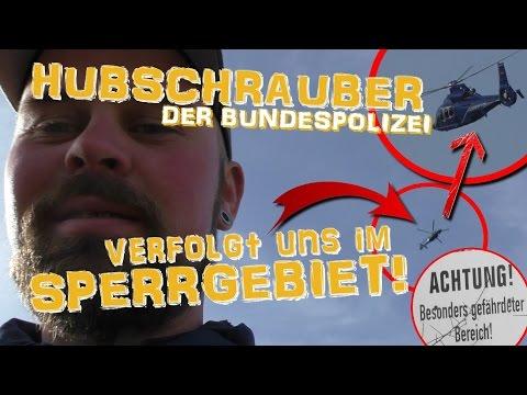 HUBSCHRAUBER DER BUNDESPOLIZEI verfolgt uns im SPERRGEBIET! - LEBENSGEFAHR!