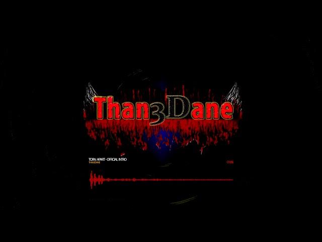Than3Dane - Torn Apart (WA-Remix)