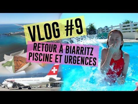 • Vlog #9 Retour à Biarritz, Piscine et Urgences ! •