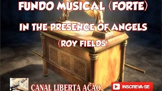 FUNDO NA PRESENÇA DOS ANJOS (IN THE PRESENCE OF ANGELS) -ROY FIELDS