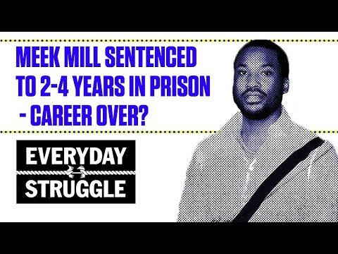 Meek Mill Sentenced to 2-4 Years in Prison - Career Over? | Everyday Struggle