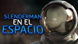 SLENDERMAN EN EL ESPACIO   Slender Space