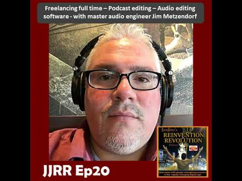 JJRR Ep20 Freelancing full time - Podcast Editing - Audio editing software - with Jim Metzendorf