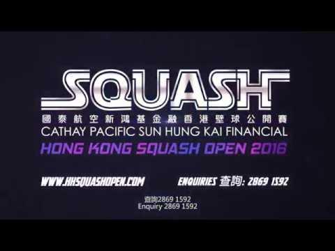 Cathay Pacific Sun Hung Kai Financial HK Squash Open 2016 - Promo Video