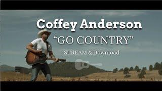 Coffey Anderson Go Country
