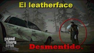 LOQUENDO GTA San Andreas | El leatherface (Desmintiendo Misterios)(Capitulo 6).