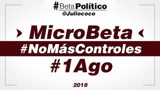 #MicroBeta #NoMásControles #1Ago (Audio)