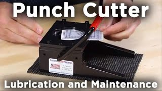 Punch Cutter Lubrication and Maintenance - General Maintenance Tips