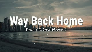 Download Lagu Way Back Home - SHAUN (ft.Conor Maynard) | Lyrics Video mp3